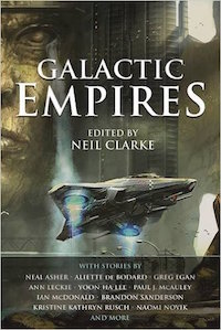 Galactic Empires Anthology, edited by Neil Clarke