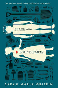 cover of Spare and Found Parts by Sarah Maria Griffin