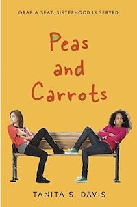 Peas and Carrots by Tanita S Davis
