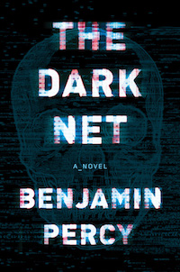 cover of The Dark Net by Benjamin Percy