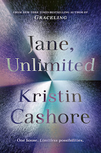 cover of Jane, Unlimited by Kristin Cashore