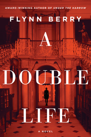 A Double Life by Flynn Berry cover image