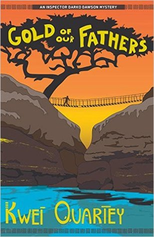 Gold of Our Fathers by Kwei Quartey cover