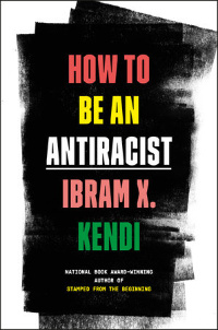 How to Be an Antiracist cover by Ibram X. Kendi