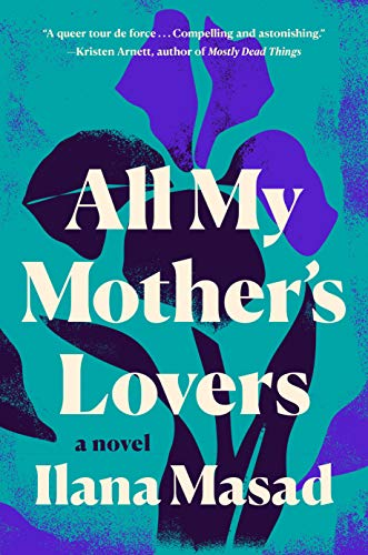 cover image of All My Mother's Lovers by Ilana Masad