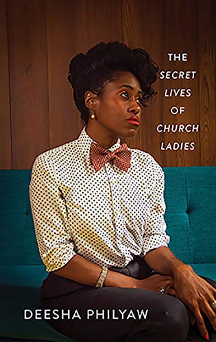 cover image of The Secret Lives of Church Ladies by Deesha Philyaw
