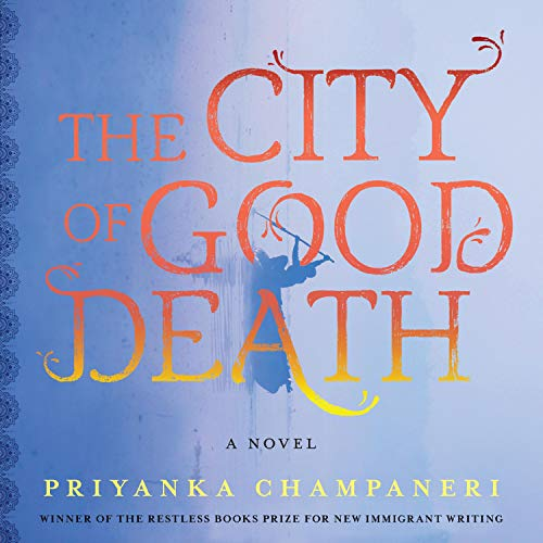 cover image of The City of Good Death by Priyanka Champaneri