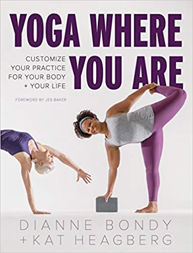 cover image of Yoga Where You Are by Dianne Bondy and Kat Heagberg