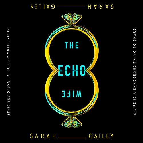 audiobook cover image of The Echo Wife by Sarah Gailey