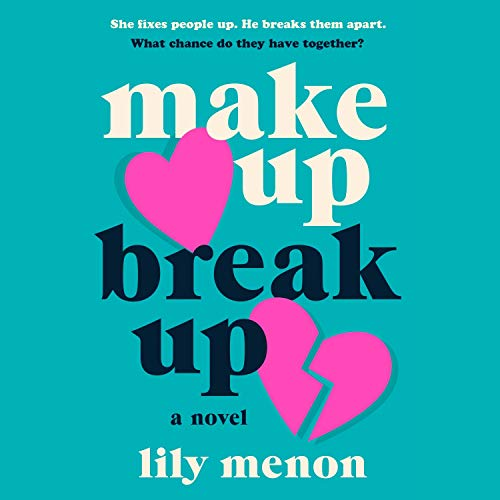 cover image of  Make Up, Break Up by Lily Menon