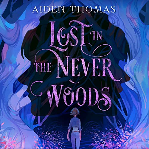 audiobook cover image of Lost in the Never Woods by Aiden Thomas