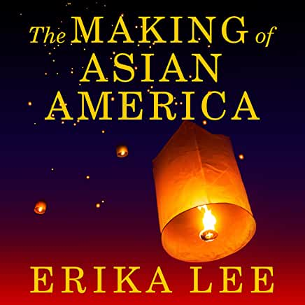audiobook cover image of The Making of Asian America: A History by Erika Lee