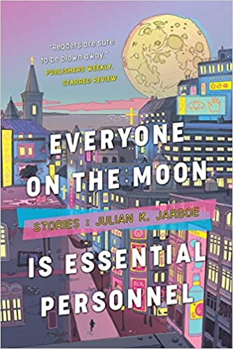 Cover of Everyone on the Moon is Essential Personnel by Julian K Jarboe