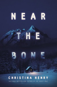 Cover of Near the Bone by Christina Henry