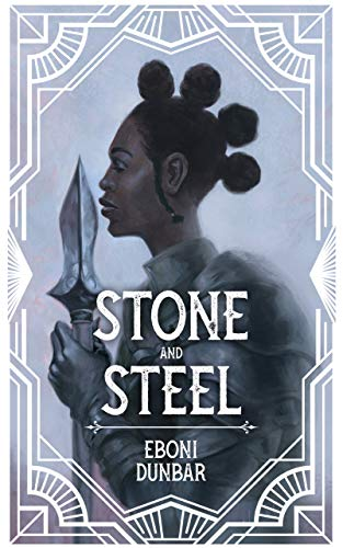 Cover of Stone and Steel by Eboni Dunbar