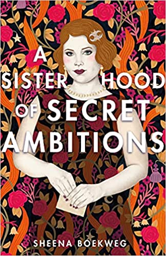 cover of A Sisterhood of Secret Ambitions by Sheena Boekweg