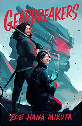 Cover of Gearbreakers by Zoe Hana Mikuta