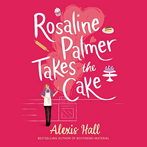 audiobooks cover image of Rosaline Palmer Takes the Cake by Alexis Hall