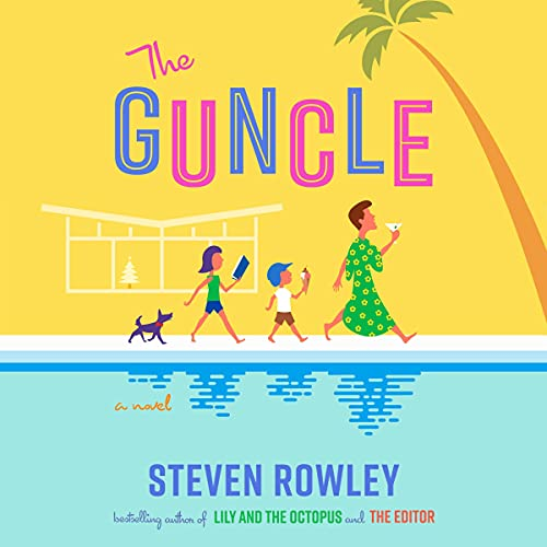 audiobook cover image of The Guncle by Steven Rowley