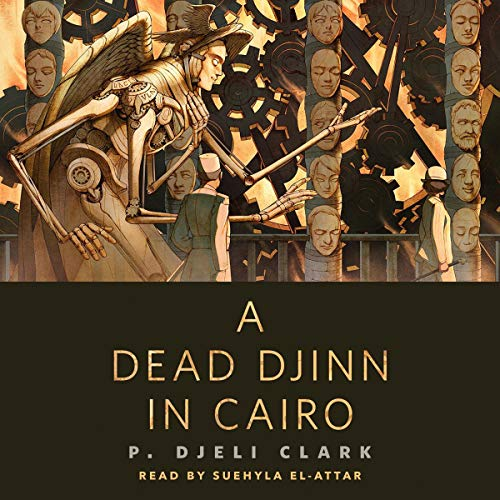 audiobook cover image of A Dead Djinn in Cairo by P. Djèlí Clark