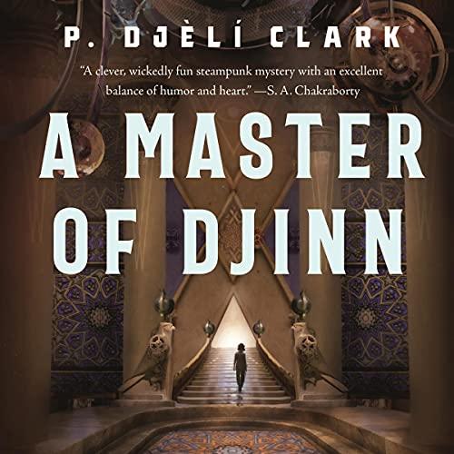 audiobook cover image of A Master of Djinn by P. Djèlí Clark