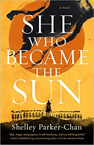 Cover of She Who Became the Sun by Shelley Parker-Chan