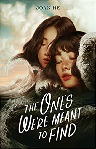 Cover of The Ones We're Meant to Find by Joan He