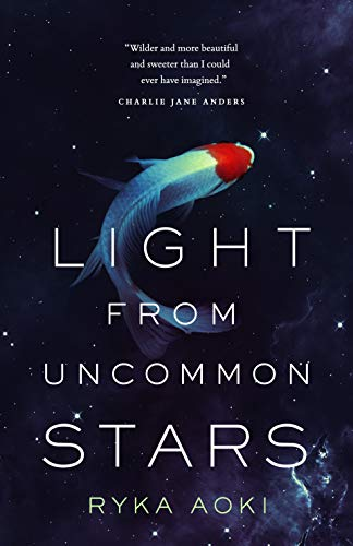 cover of Light From Uncommon Stars by Ryka Aoki