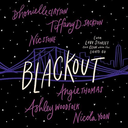 audiobook cover image of Blackout by Dhonielle Clayton, Tiffany D. Jackson, Nic Stone, Angie Thomas, Ashley Woodfolk, and Nicola Yoon