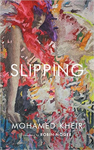 cover image of Slipping by by Mohamed Kheir, translated by Robin Moger