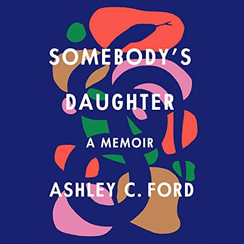 audiobook cover image of Somebody's Daughter by Ashley C. Ford