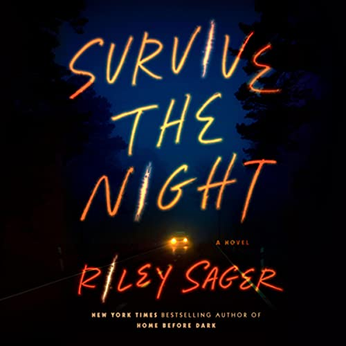 audiobook cover image of Survive the Night by Riley Sager