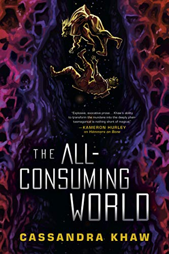 Cover of The All-Consuming World by Cassandra Khaw