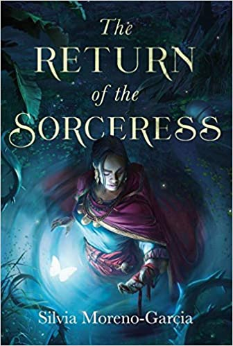 Cover of The Return of the Sorceress by Silvia Moreno-Garcia