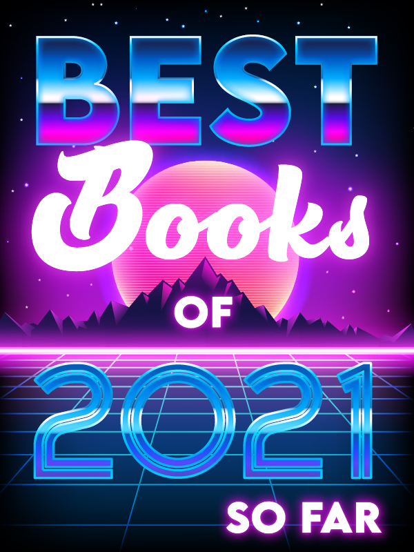 an extremely 80s style graphic that says BEST BOOKS OF 2021 S OFAR in neon purples, blues, and white, against a background of purple mountains and an orange sun