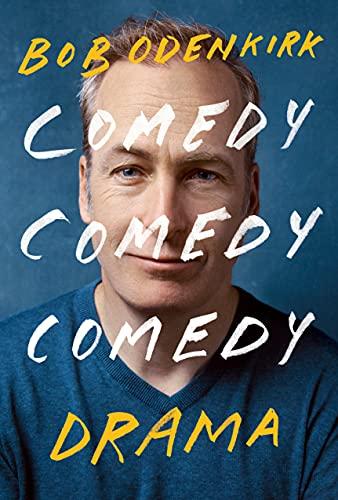 cover of Comedy Comedy Comedy Drama: A Memoir by Bob Odenkirk