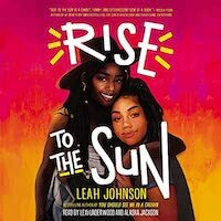 audiobook cover image of Rise to the Sun by Leah Johnson
