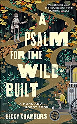 Cover for A Psalm for the Wild-Built by Becky Chambers