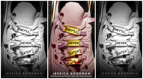 Image of book cover for They'll Never Catch Us by Jessica Goodman.