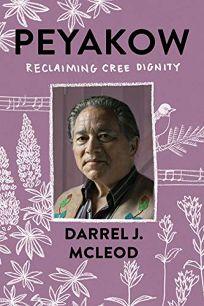 Peyakow: Reclaiming Cree Dignity cover