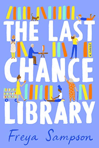 cover of The Last Chance Library by Freya Sampson, a periwinkle blue cover with large white font, with people and books standing on the letters