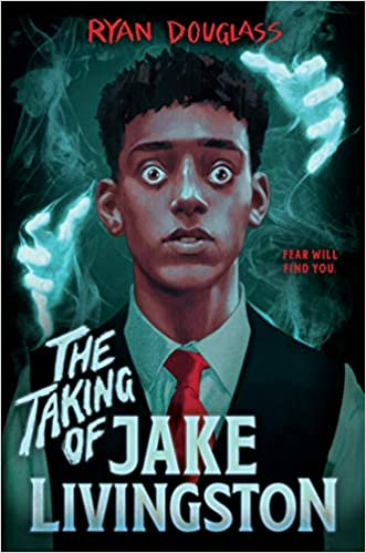 cover image of The Taking of Jake Livingston by Ryan Douglass showing a drawing of a Black teen boy about to be grabbed by a ghost
