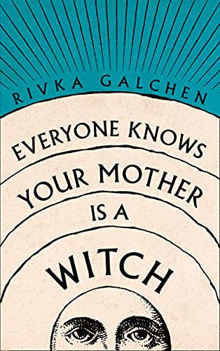Everyone Knows Your Mother is a Witch Book Cover