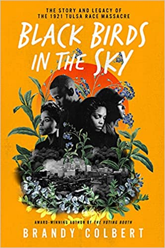 cover image of Black Birds in the Sky- The Story and Legacy of the 1921 Tulsa Race Massacre by Brandy Colbert