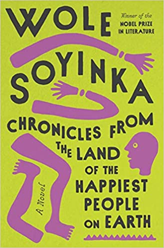 cover image of Chronicles from the Land of the Happiest People on Earth by Wole Soyinka