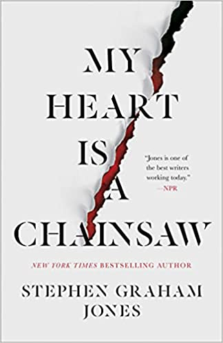 cover of My Heart Is a Chainsaw by Stephen Graham Jones