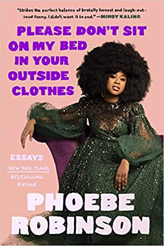 cover image Please Don't Sit on My Bed in Your Outside Clothes by Phoebe Robinson