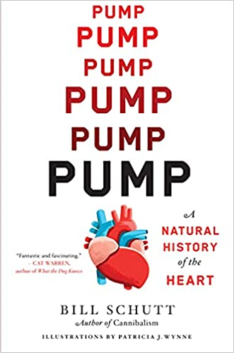 cover of Pump: A Natural History of the Heart by Bill Schutt, featuring an illustration of a human heart and the word 'pump' over and over