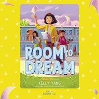 A graphic of the cover of Room to Dream by Kelly Yang