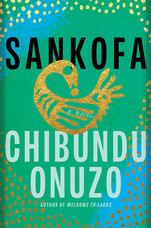 cover of Sankofa by Chibundu Onuzo